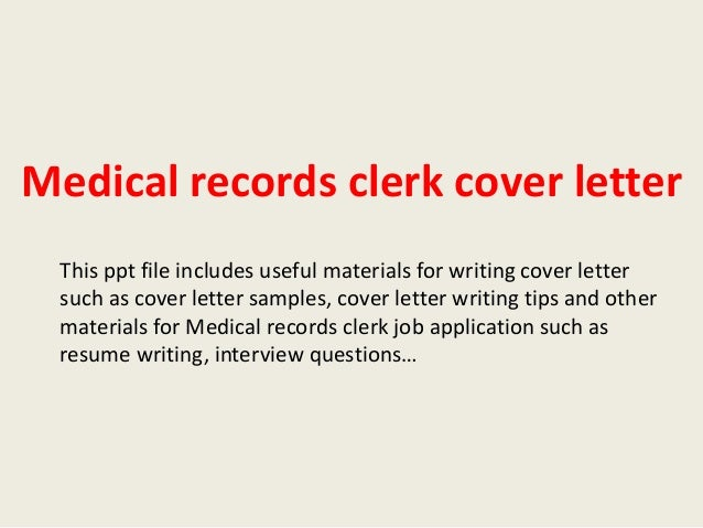 Medical Records Clerk Cover Letter This Ppt File Includes Useful Materials For Writing Such