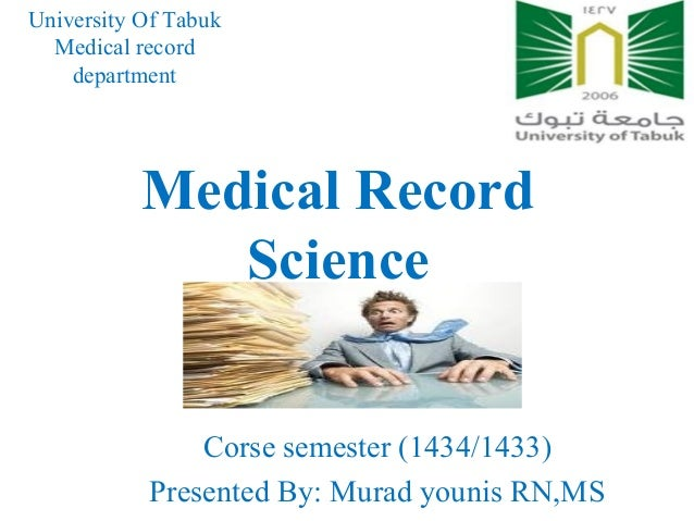 University Of Tabuk  Medical record    department           Medical Record              Science               Corse semest...