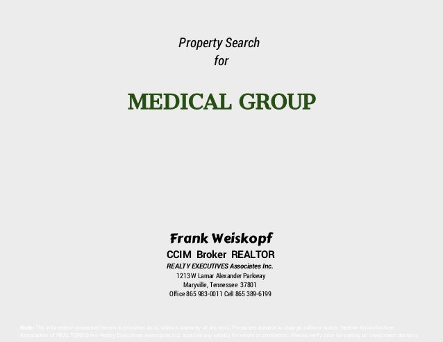 Property Search for  MEDICAL GROUP  Frank Weiskopf  CCIM Broker REALTOR REALTY EXECUTIVES Associates Inc. 1213 W Lamar Ale...