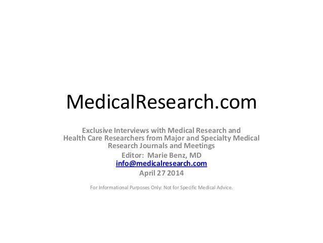 MedicalResearch.com Exclusive Interviews with Medical Research and Health Care Researchers from Major and Specialty Medica...