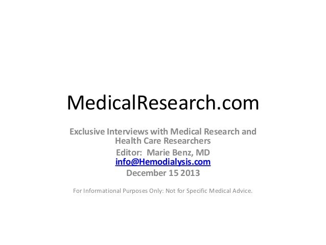 MedicalResearch.com Exclusive Interviews with Medical Research and Health Care Researchers Editor: Marie Benz, MD info@Hem...