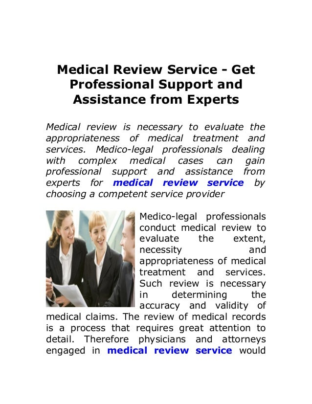 Medical Review Service - Get Professional Support and Assistance from Experts Medical review is necessary to evaluate the ...