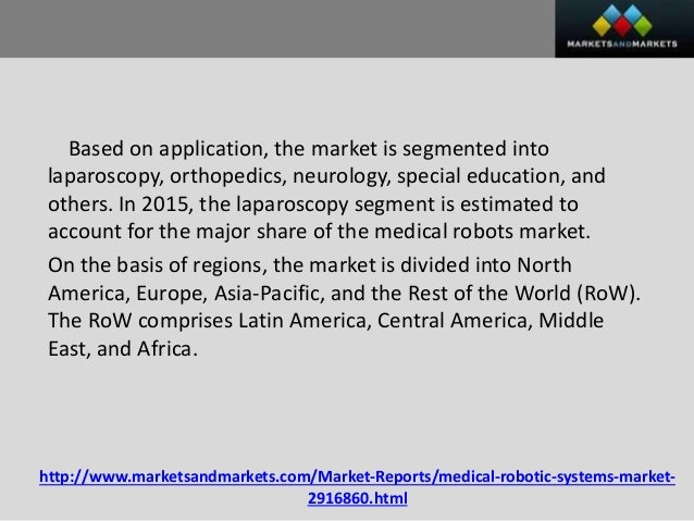 medical robots market by application Medical robot market to 2025 - global analysis and forecasts by product (surgical robots, rehabilitation robots, non-invasive radiosurgery robots, hospital .