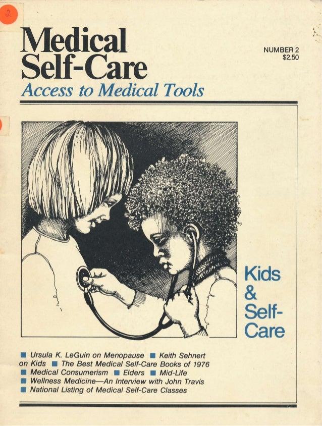 I  t'  lMedical Self-Care  NUMBER 2 $2.50  Access to Medical Tools  Kids  & SelfCare I  Ursula K. LeGuin on Menopause a Ke...