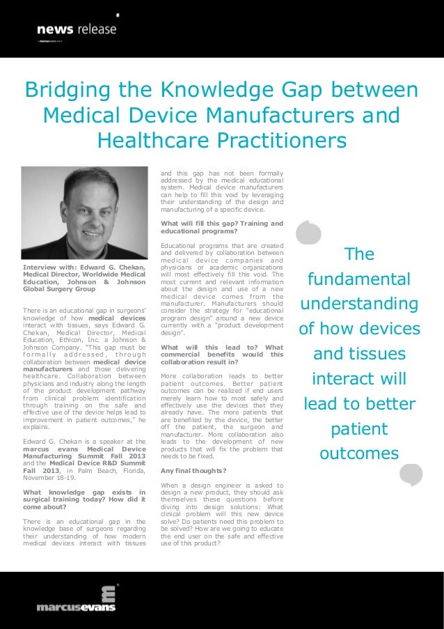 Bridging the Knowledge Gap between Medical Device Manufacturers and Healthcare Practitioners and this gap has not been for...