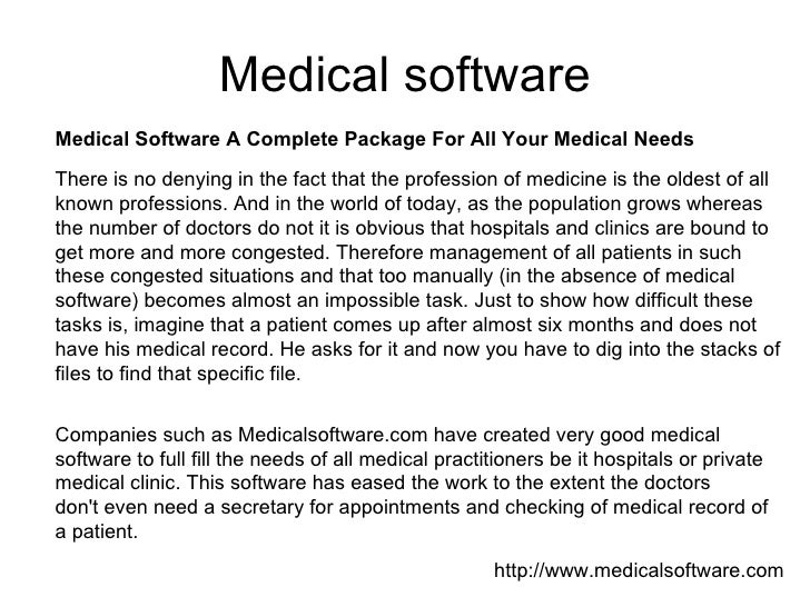 Medical software Medical Software A Complete Package For All Your Medical Needs There is no denying in the fact that the p...
