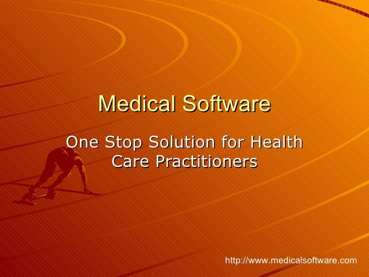 Medical Software One Stop Solution for Health Care Practitioners http://www.medicalsoftware.com