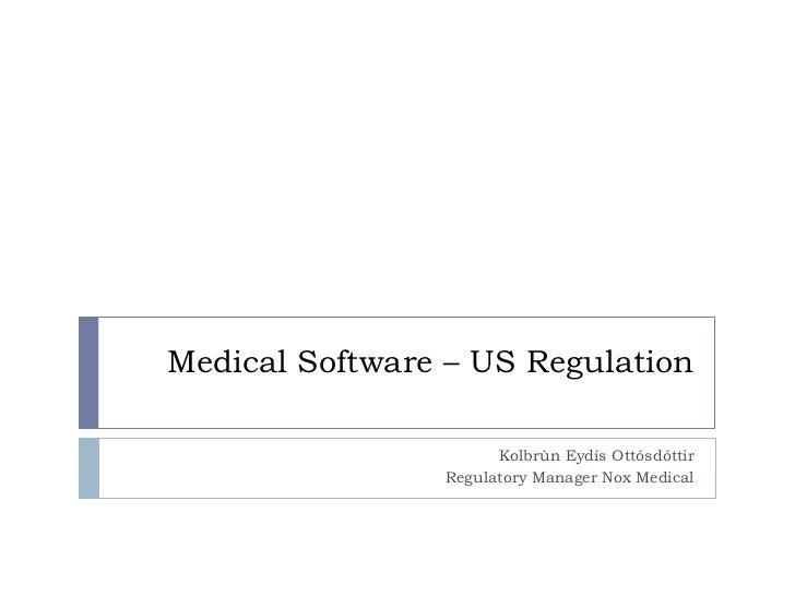 Medical Software – US Regulation                      Kolbrún Eydís Ottósdóttir                Regulatory Manager Nox Medi...