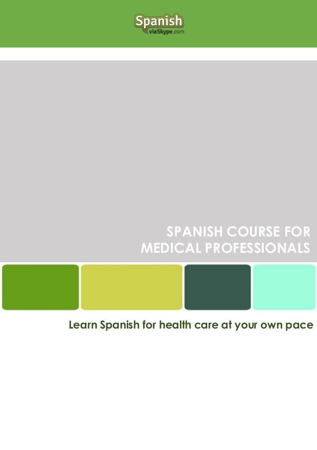 SPANISH COURSE FOR MEDICAL PROFESSIONALS Learn Spanish for health care at your own pace