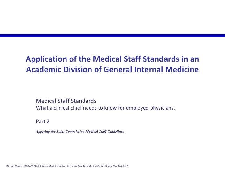 Application of the Medical Staff Standards in an Academic Division of General Internal Medicine<br />Medical Staff Standar...