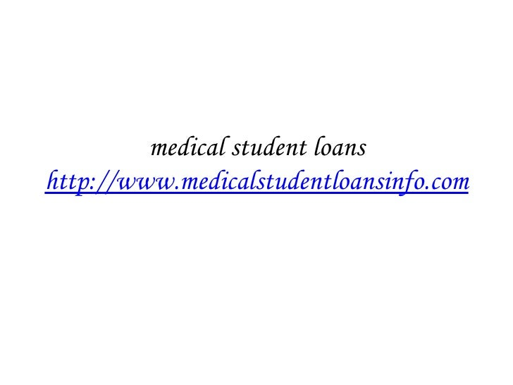 medical student loans http://www.medicalstudentloansinfo.com