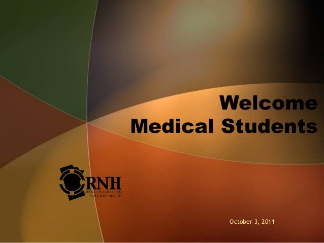 Welcome Medical Students October 3, 2011