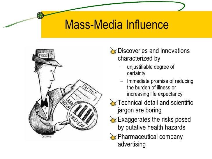 Mass-Media Influence <ul><li>Discoveries and innovations characterized by </li></ul><ul><ul><li>unjustifiable degree of ce...