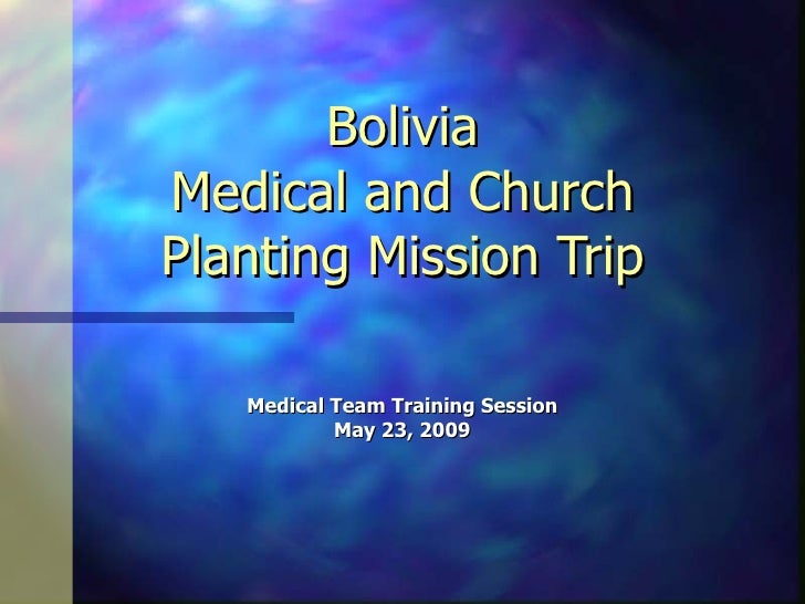 Bolivia Medical and Church Planting Mission Trip Medical Team Training Session May 23, 2009