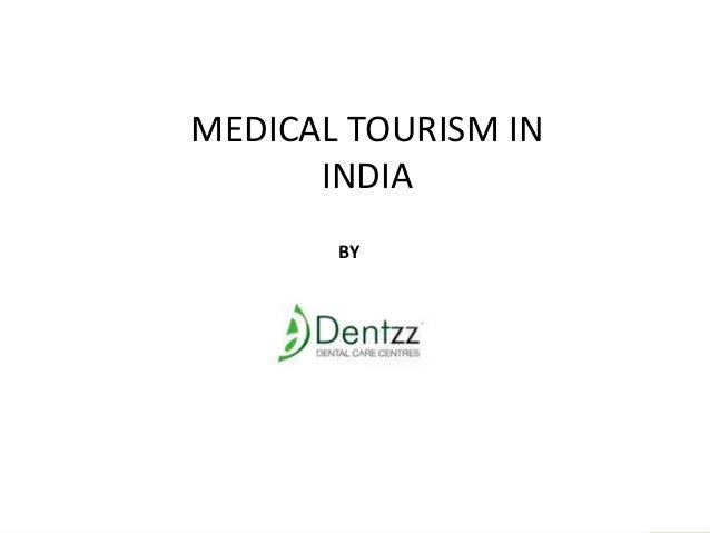 MEDICAL TOURISM IN INDIA BY  BY