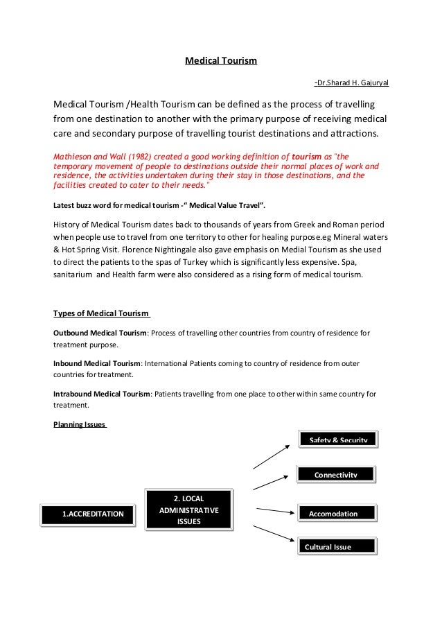 Medical Tourism -Dr.Sharad H. Gajuryal Medical Tourism /Health Tourism can be defined as the process of travelling from on...