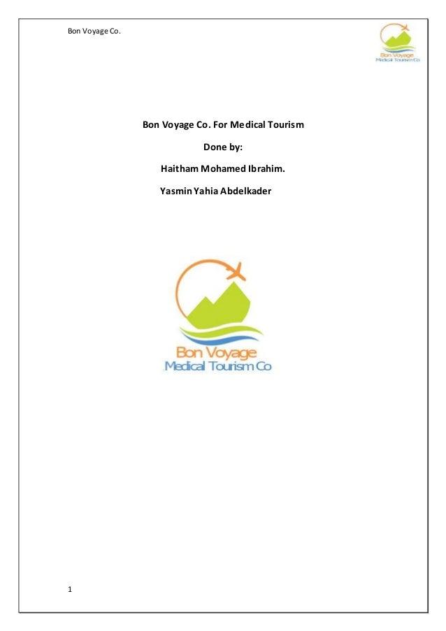 Bon Voyage Co. 1 Bon Voyage Co. For Medical Tourism Done by: Haitham Mohamed Ibrahim. YasminYahia Abdelkader