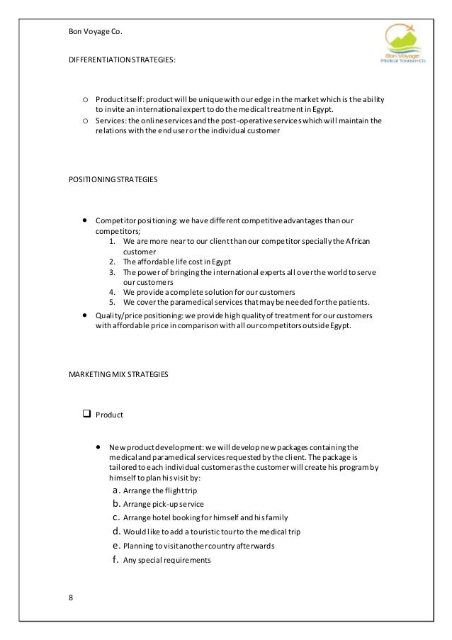 Bon Voyage Co. 8 DIFFERENTIATION STRATEGIES: o Productitself:productwill be uniquewithouredge inthe marketwhichisthe abili...