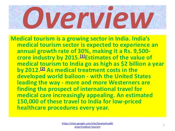 essay on medical tourism in india Essays & articles essay and coursework challenges in medical tourism by ankita agarwal on september 25, 2012 dawn, s & pal, s medical tourism in india: issues, opportunities and designing strategies for growth and development.