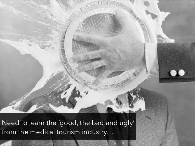 Need to learn the 'good, the bad and ugly' from the medical tourism industry…