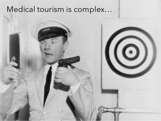 Medical tourism is complex…