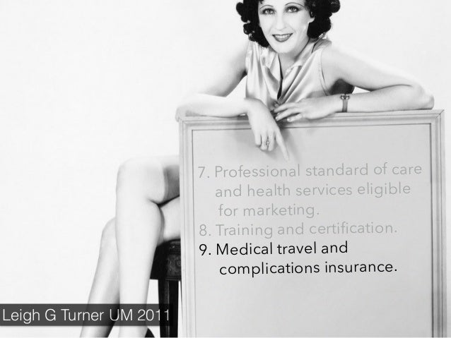 7. Professional standard of care and health services eligible for marketing. 8. Training and certification. 9. Medical trav...