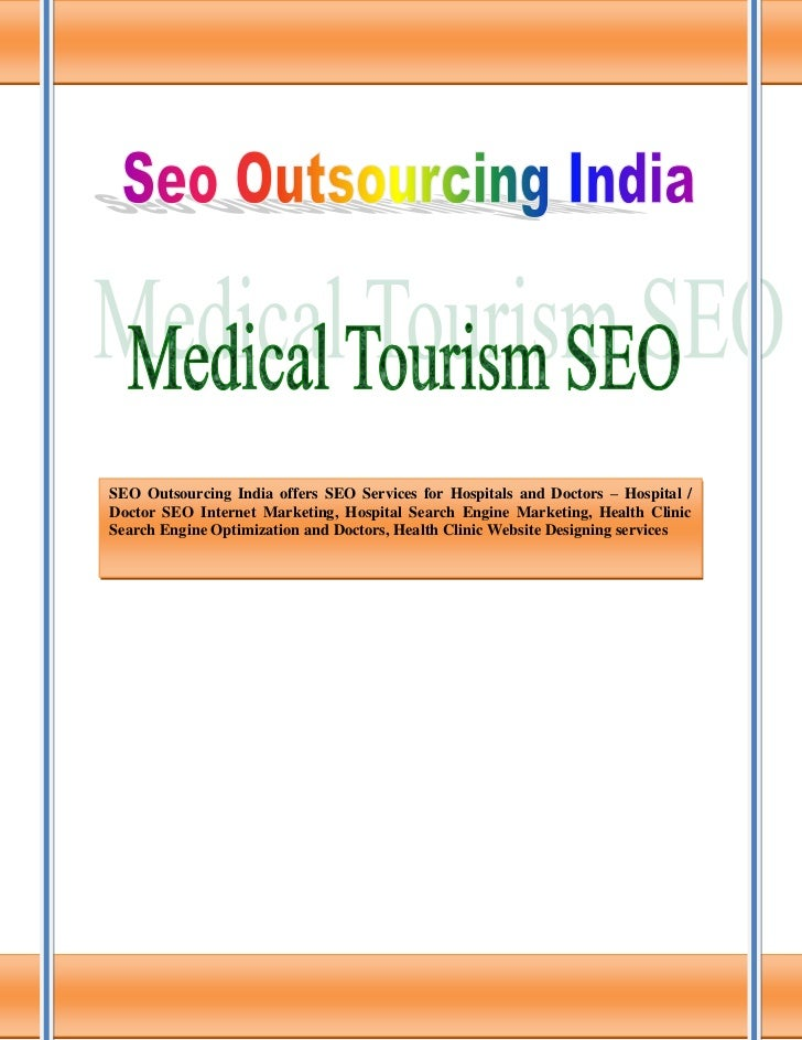 SEO Outsourcing India offers SEO Services for Hospitals and Doctors – Hospital /Doctor SEO Internet Marketing, Hospital Se...