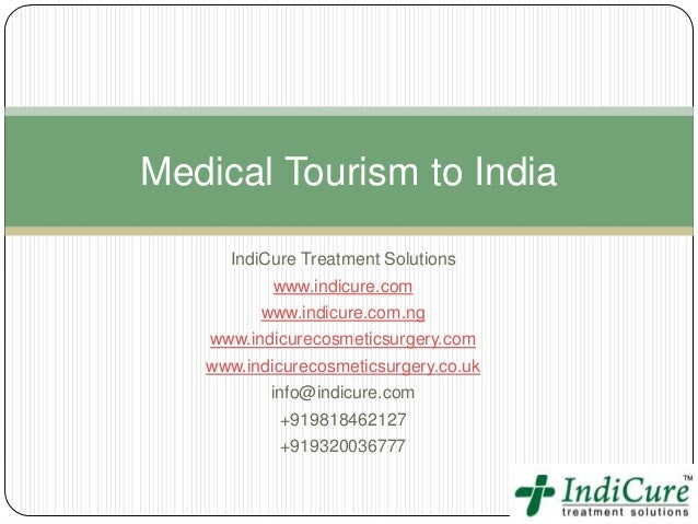 Medical Tourism to India      IndiCure Treatment Solutions           www.indicure.com         www.indicure.com.ng    www.i...