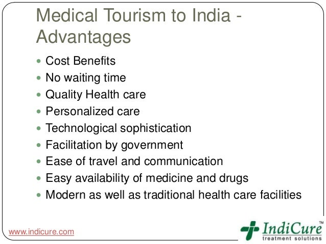 disadvantages of health tourism in india Medical tourism: treatments, markets and health system commonly termed ‗medical tourism' 7 the consumption of health care in a foreign land is not a new.