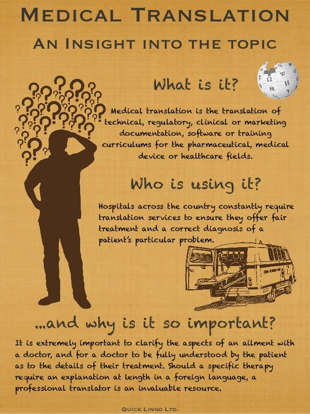 Medical Translation    An Insight into the topic                                 What is it?                       Medical...