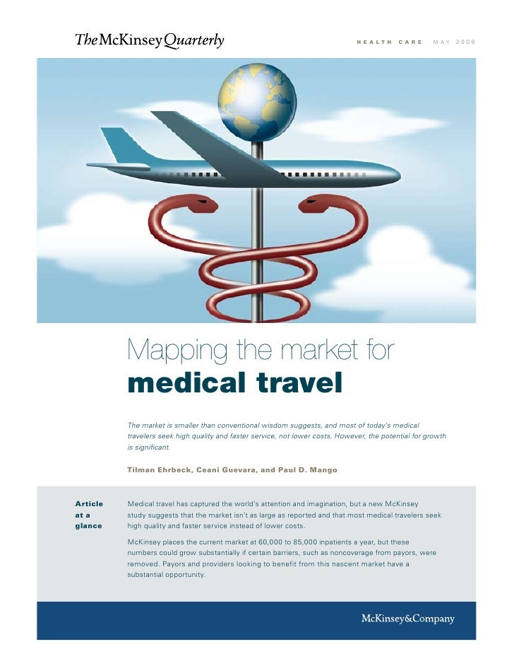 h e a lt h   c a r e    m ay   2008          Mapping the market for          medical travel          The market is smaller...