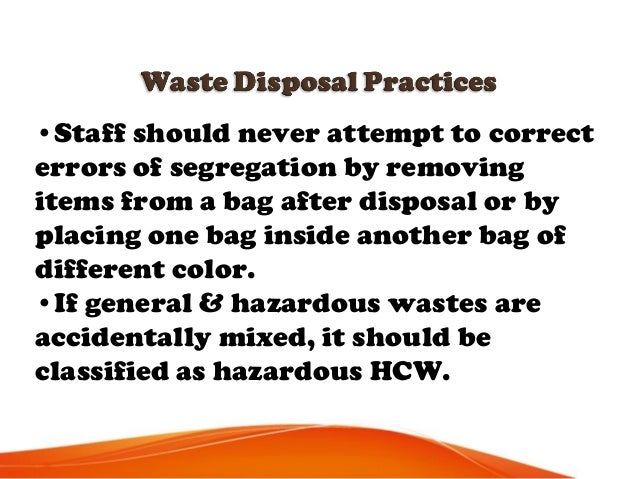 •Waste should be collected daily (or as frequently as required) & transported to the designated central storage site. •No ...