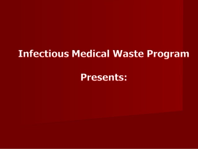 Infectious Medical Waste        InformationGuidance on Segregation of Wastes      and Waste Reduction