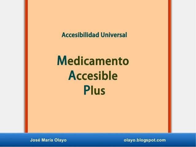 Accesibilidad Universal Medicamento Accesible Plus José María Olayo olayo.blogspot.com