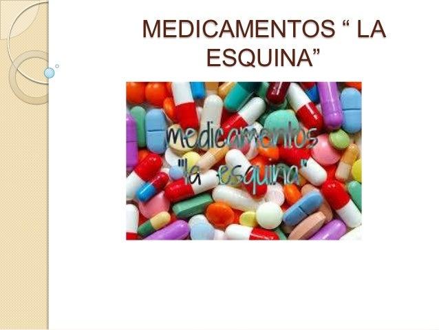 """MEDICAMENTOS """" LA ESQUINA"""""""