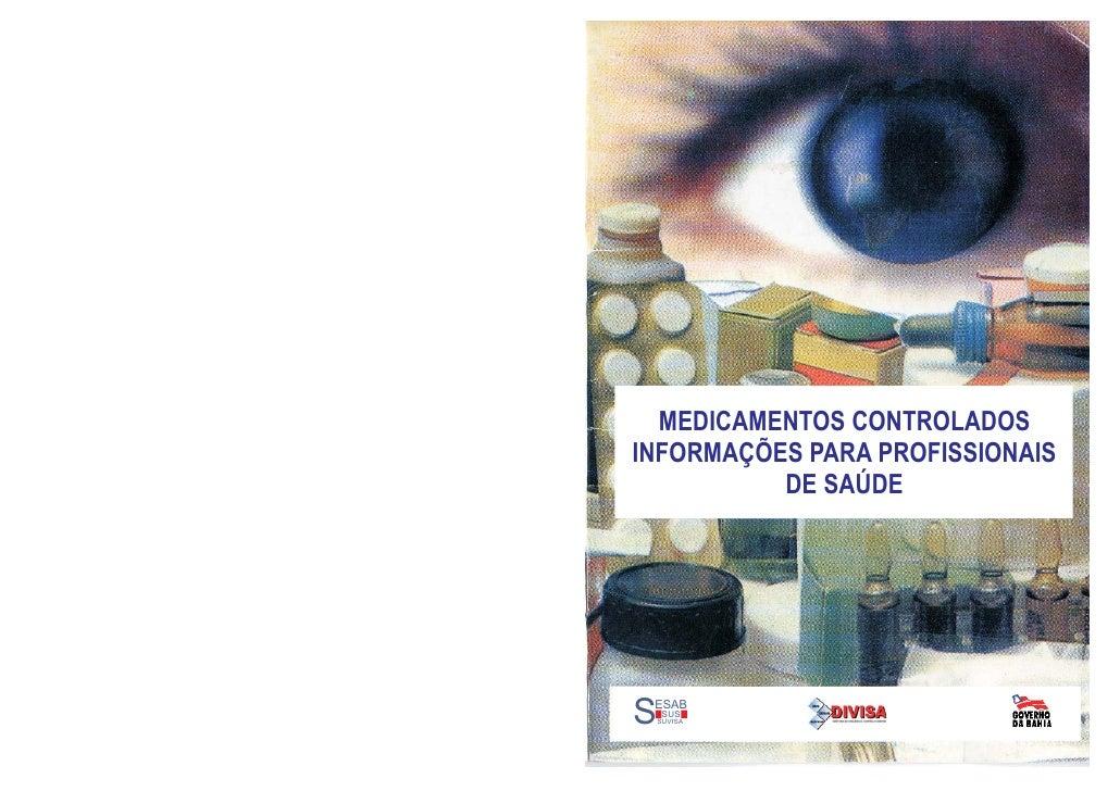 MEDICAMENTOS CONTROLADOSINFORMAÇÕES PARA PROFISSIONAIS          DE SAÚDESESAB     SUS    SUVISA