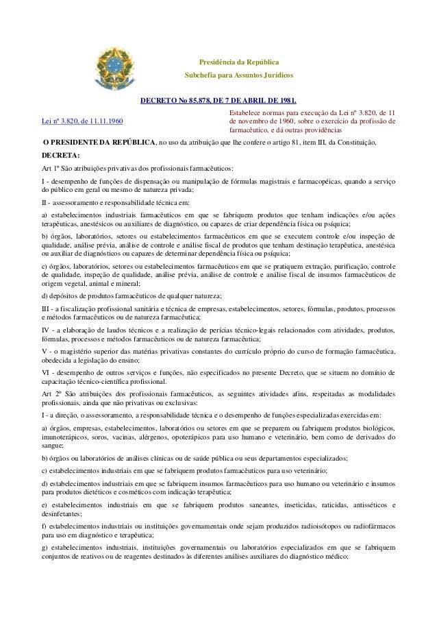 Presidência da República Subchefia para Assuntos Jurídicos DECRETO No 85.878, DE 7 DE ABRIL DE 1981. Lei nº 3.820, de 11.1...