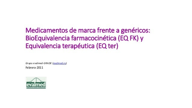 Medicamentos de marca frente a genéricos: BioEquivalencia farmacocinética (EQ FK) y Equivalencia terapéutica (EQ ter) Grup...