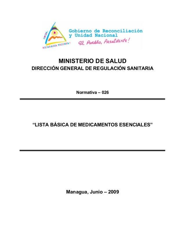 """MINISTERIO DE SALUD DIRECCIÓN GENERAL DE REGULACIÓN SANITARIA Normativa – 026 """"LISTA BÁSICA DE MEDICAMENTOS ESENCIALES"""" Ma..."""