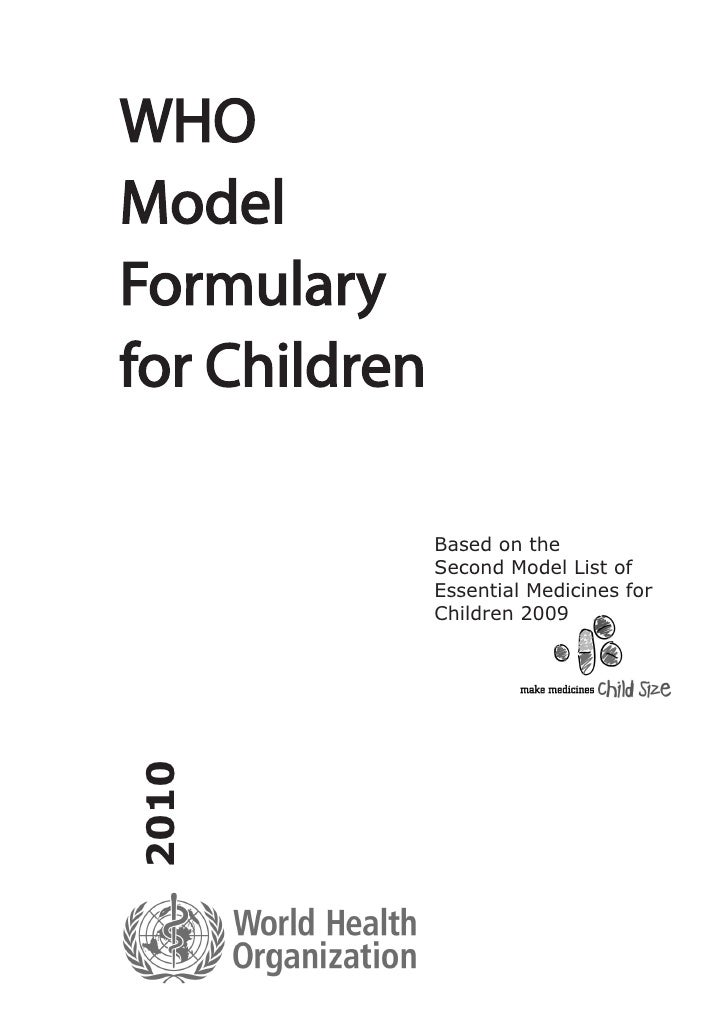 Based on the        Second Model List of        Essential Medicines for        Children 2009 2010