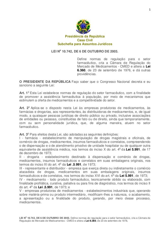 1  Presidência da República Casa Civil Subchefia para Assuntos Jurídicos LEI No 10.742, DE 6 DE OUTUBRO DE 2003. Define no...