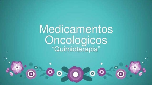 """MedicamentosOncologicos""""Quimioterapia"""""""