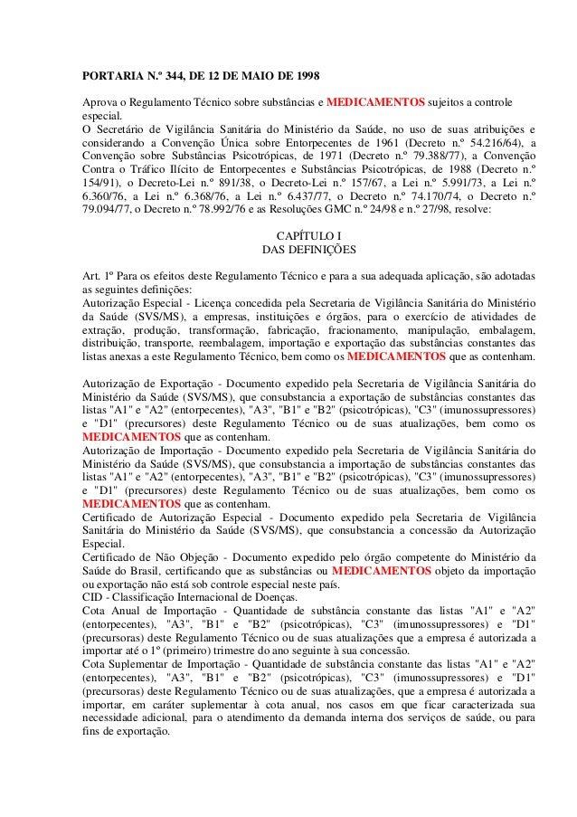 PORTARIA N.º 344, DE 12 DE MAIO DE 1998 Aprova o Regulamento Técnico sobre substâncias e MEDICAMENTOS sujeitos a controle ...