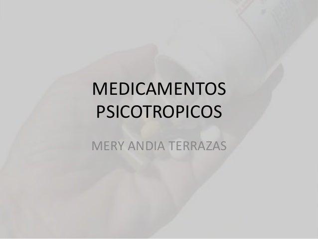 MEDICAMENTOSPSICOTROPICOSMERY ANDIA TERRAZAS