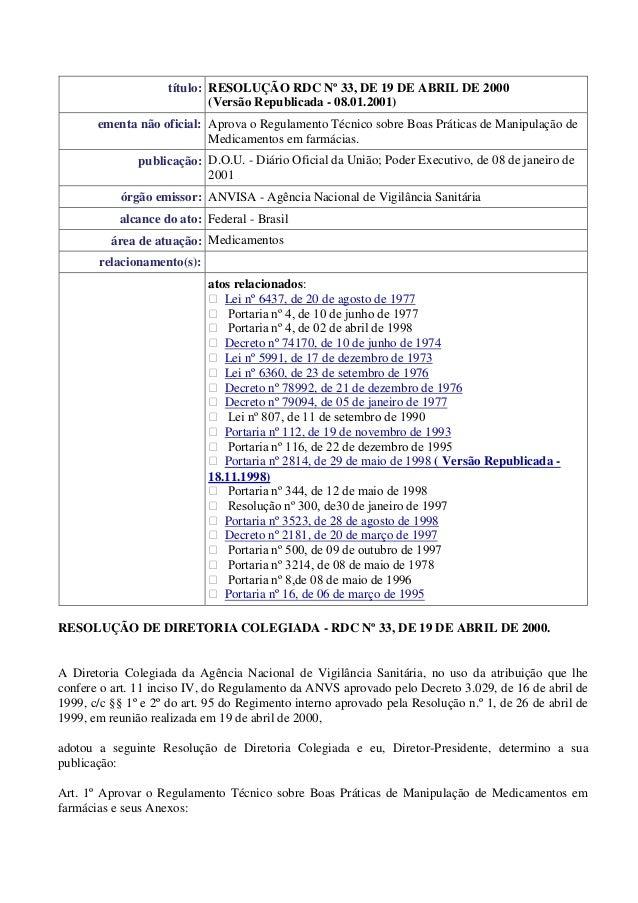 título: RESOLUÇÃO RDC Nº 33, DE 19 DE ABRIL DE 2000 (Versão Republicada - 08.01.2001) ementa não oficial: Aprova o Regulam...
