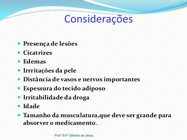 Considerações Presença de lesões Cicatrizes Edemas Irrritações da pele Distância de vasos e nervos importantes Espes...