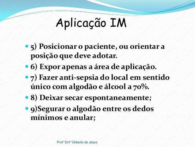  5) Posicionar o paciente, ou orientar aposição que deve adotar. 6) Expor apenas a área de aplicação. 7) Fazer anti-sep...