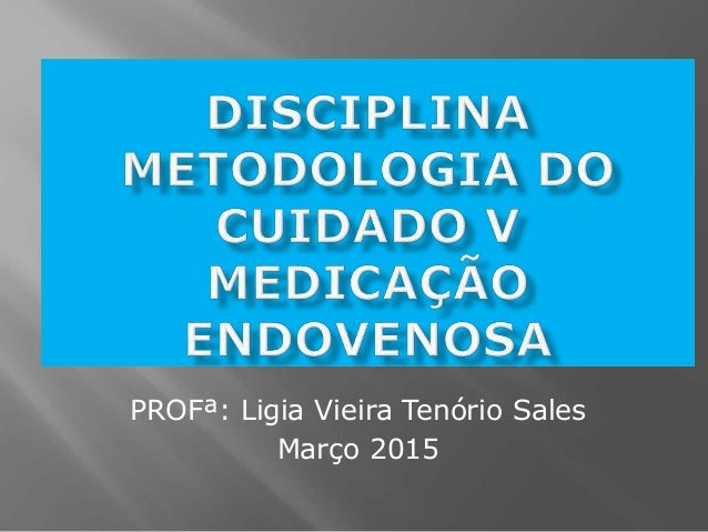 PROFª: Ligia Vieira Tenório Sales Março 2015