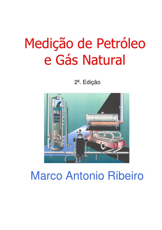 Medição de Petróleo e Gás Natural 2ª. Edição Marco Antonio Ribeiro