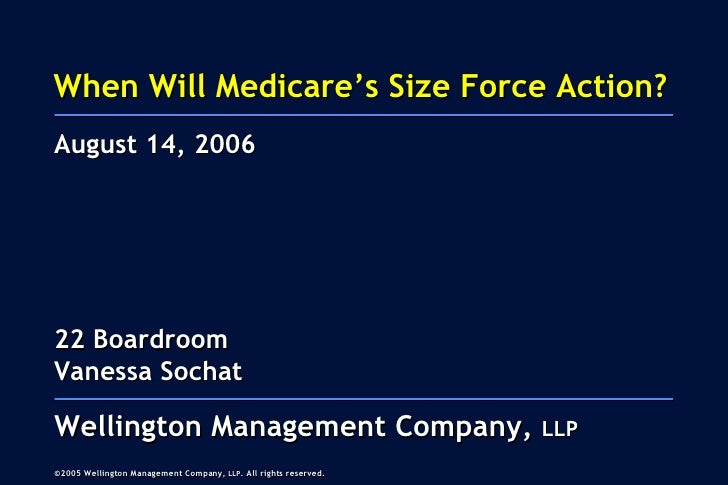 When Will Medicare's Size Force Action? 22 Boardroom Vanessa Sochat August 14, 2006